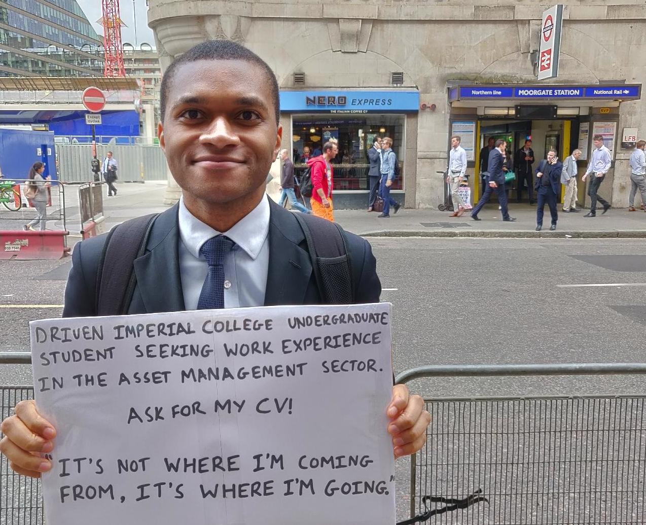 Going for broke(rs): Student takes job hunt to Moorgate station for his big break in finance