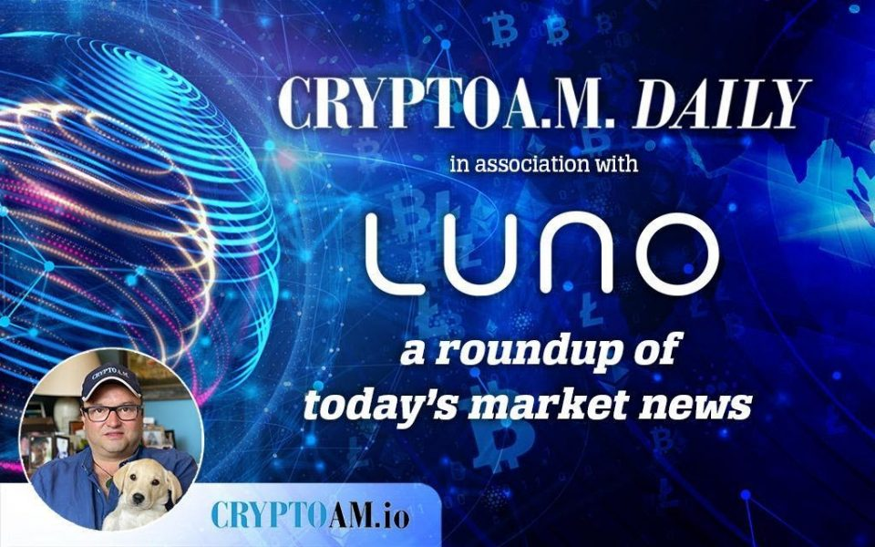 Crypto AM Daily with Luno